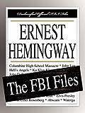 Federal Bureau of Investigation: Ernest Hemingway: The FBI Files