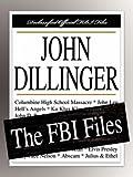 Federal Bureau of Investigation: John Dillinger: The FBI Files