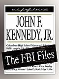 Federal Bureau of Investigation: John F. Kennedy, Jr.: The FBI Files