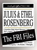 Federal Bureau of Investigation: Julius and Ethel Rosenberg: The FBI Files