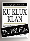 Federal Bureau of Investigation: Ku Klux Klan: The FBI Files