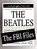 Federal Bureau of Investigation: The Beatles: The FBI Files