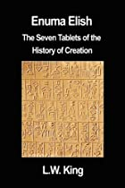 Enuma Elish: The Seven Tablets of the…