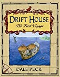 Peck, Dale: Drift House: The First Voyage