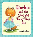 Ruthie and the (Not So) Teeny Tiny Lie by…