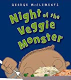 Night of the Veggie Monster by George…