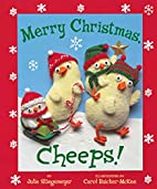Merry Christmas, Cheeps! by Julie…