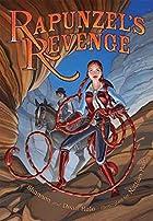 Rapunzel's Revenge by Shannon Hale