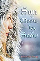 Sun and moon, ice and snow by Jessica Day…