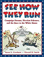 See How They Run: Campaign Dreams, Election…