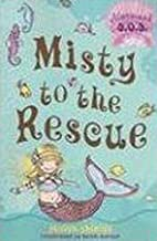 Misty to the Rescue by Gillian Shields