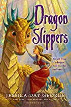 Dragon Slippers by Jessica Day George