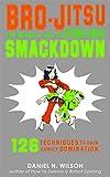Wilson, Daniel H.: Bro-Jitsu: The Martial Art of Sibling Smackdown