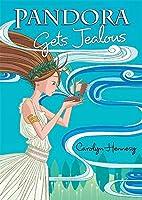 Pandora Gets Jealous by Carolyn Hennesy