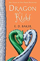 Dragon Kiss by E. D. Baker
