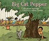 Partridge, Elizabeth: Big Cat Pepper