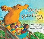 Bear Flies High by Michael Rosen