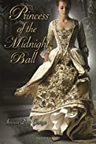 Princess of the Midnight Ball by Jessica Day…