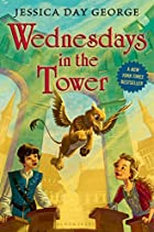 Wednesdays in the Tower by Jessica Day…
