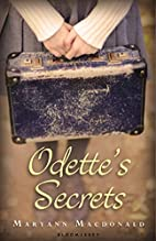 Odette's Secrets by Maryann Macdonald
