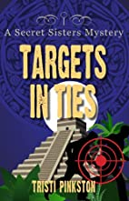 Targets in Ties (Secret Sisters Mystery,…