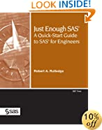 Just Enough SAS: A QuickStart Guide to SAS for Engineers