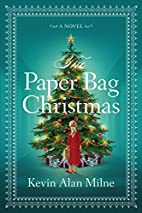 The Paper Bag Christmas by Kevin Alan Milne