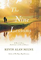 The Nine Lessons: A Novel of Love,…