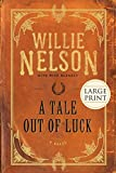 Nelson, Willie: A Tale Out of Luck: A Novel