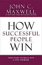 How Successful People Win: Turn Every…