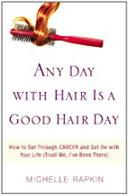 Any Day with Hair Is a Good Hair Day: How to…