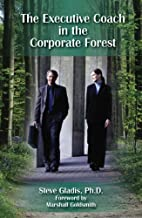 The Executive Coach In The Corporate Forest…