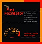 The Fast Facilitator, 76 Facilitator…