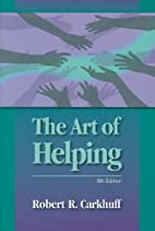 The Art of Helping, 9th Edition by Robert R.…