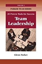 Team Leadership: 20 Proven Tools for Success…