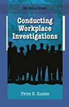 Conducting Workplace Investigations (HR…