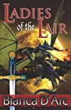 D'arc, Bianca: Ladies of the Lair: Dragon Knights I
