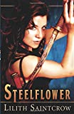 Saintcrow, Lilith: Steelflower