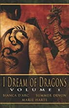 I Dream of Dragons, Volume 1 by Bianca…