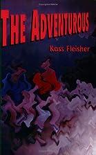 The Adventurous by Kass Fleisher