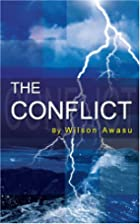 The Conflict by Wilson Awasu