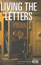 Living the Letters: Ephesians by The…