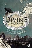 Jones, Tony: Divine Intervention: Encountering God Through the Ancient Practice of Lectio Divina