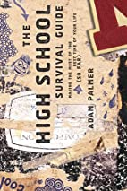 The High School Survival Guide: Making the…