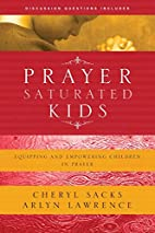 Prayer-Saturated Kids: Equipping and…