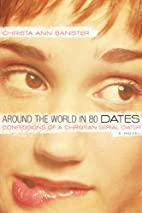 Around the World in 80 Dates by Christa A…