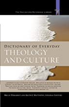 Dictionary of Everyday Theology and Culture…