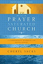 The Prayer Saturated Church: A Comprehensive…