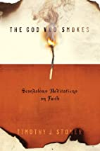 The God Who Smokes: Scandalous Meditations…