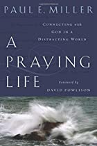 A Praying Life: Connecting with God in a&hellip;